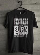 Excuses Don't Burn Fats Men's T-Shirt - Custom (3126) - $19.12+