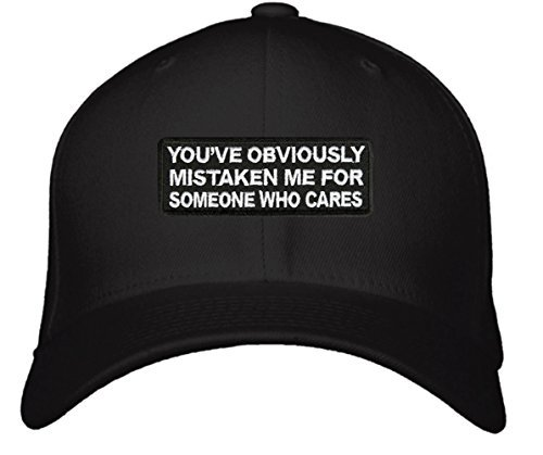 You've Obviously Mistaken Me For Someone Who Cares Hat - Adjustable