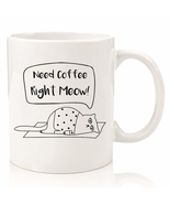 Need Coffee Meo Cat Cats Funny 11 Oz White Ceramic Coffee Mugs - $6.99