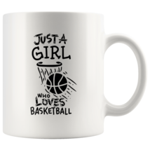 Just a Girl Who Loves Basketball 11oz Ceramic Coffee Mug Gift Black Text - $19.95