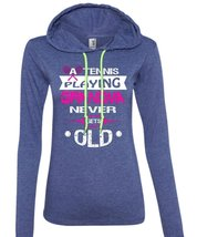 A Tennis Playing Grandma Never Gets Old T Shirt, Life T Shirt (Anvil Ladies Ring - $37.99+