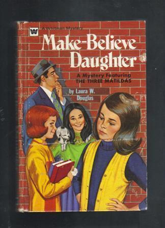 Make Believe Daughter, Laura W. Douglas, A Whitmen Mystery, 1972