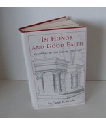 IN HONOR AND GOOD FAITH Completing the First Century, 1965-1990 by  Care... - $5.90
