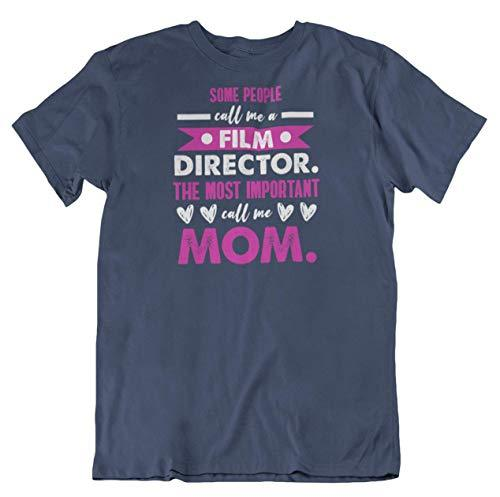 Primary image for Some People Call Me A Film Director T-Shirt Gifts for Mom, Mama, Mother Or Mum N