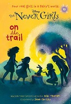 Never Girls #10: On the Trail (Disney: The Never Girls) [Paperback] Thor... - $6.99