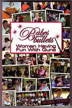 Babes With Bullets: Women Having Fun With Guns - $18.00
