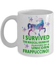 I Survived The Magical Rainbow Flavors Of A Unicorn Frappuccino 11 oz Coffee Mug - $15.99