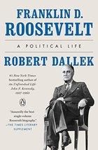 Franklin D. Roosevelt: A Political Life [Paperback] Dallek, Robert - $6.00