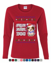Feliz Navi Dog Ugly Sweater Women's Long Sleeve Tee Christmas Xmas Pet P... - $11.49+