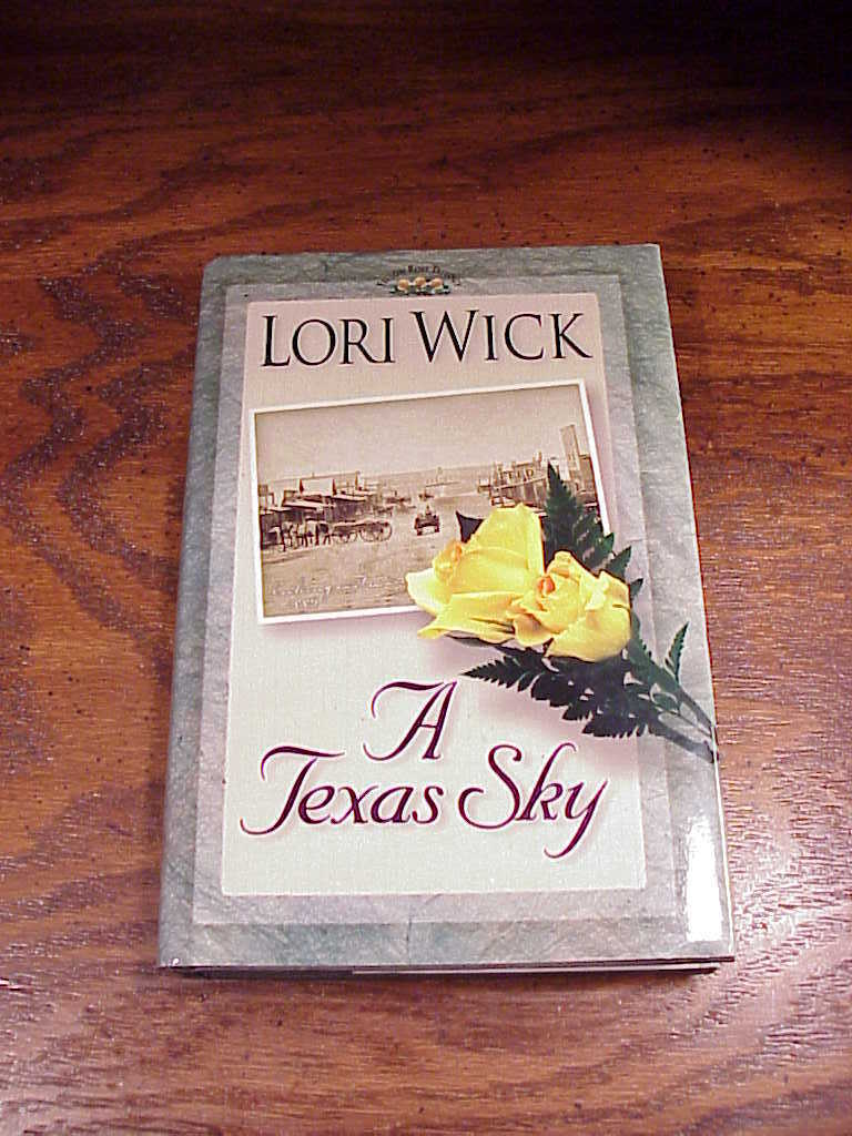 A Texas Sky Book by Lori Wick, HB/DJ, no. 2 in Yellow Rose Trilogy