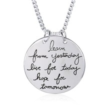 """Learn from yesterday live for today hope for tomorrow"" Pendant Necklace... - €34,05 EUR"