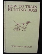 Old 1942 How To Train Hunting Dogs Hunting Book Wm. Brown - $10.00