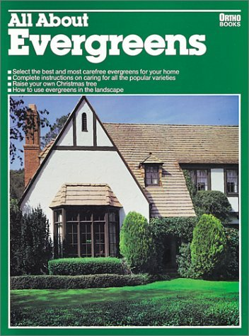 All About Evergreens (Ortho's All about) Ortho Books