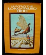 Hunting the Long-Tailed Bird Book Bob Bell Pheasant - $14.00