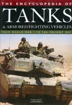 The Encyclopedia of Tanks and Armored Fighting Vehicles: From World War ... - $24.46