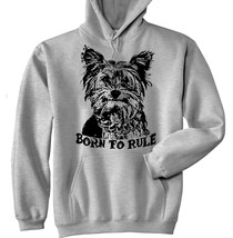 Yorkshire Terrier Born To Rule 1 P - New Cotton Grey Hoodie - $39.71
