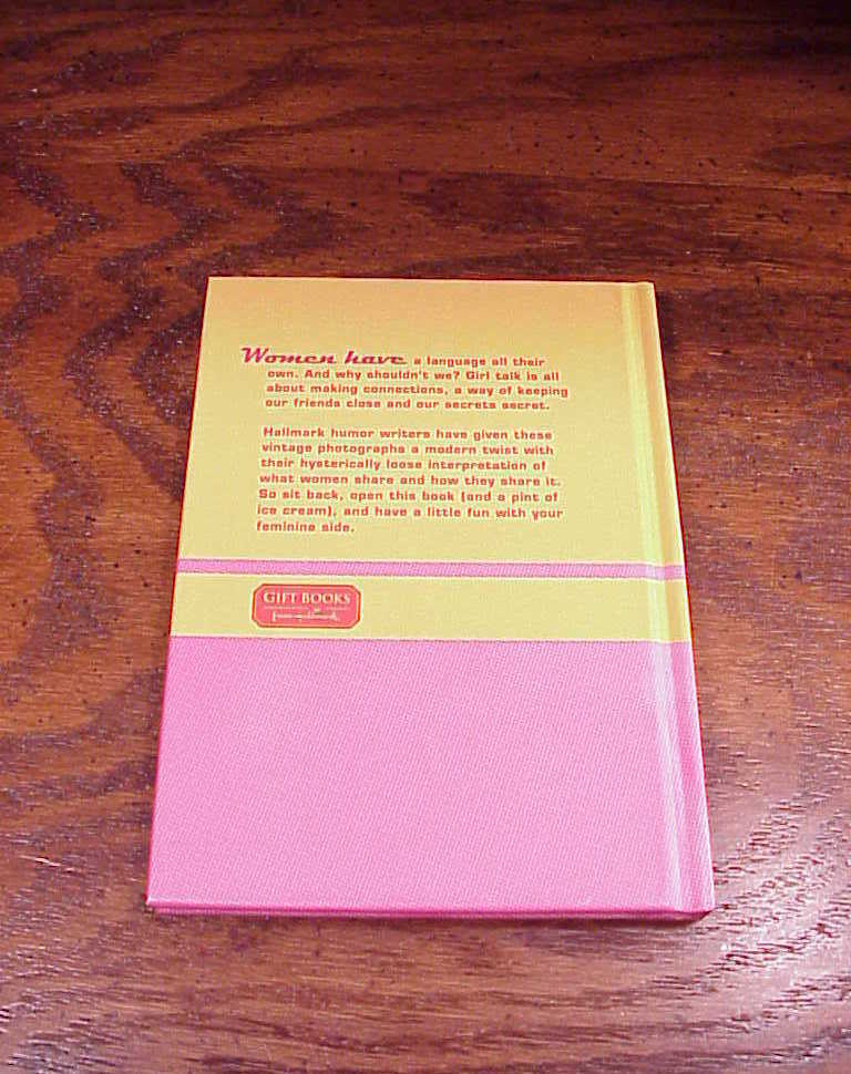 Girl Talk Hardback Gift Book, 2006, published by Hallmark humorus photo captions
