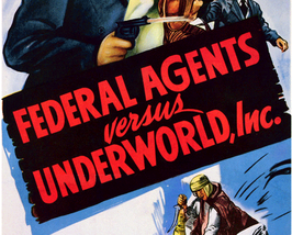 FEDERAL AGENTS vs. UNDERWORLD, Inc, 12 CHAPTER SERIAL, 1949 - $19.99