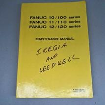 FANUC Series 10/100 11/110 12/120 Maintenance Manual IKEGIA LEEDWELL CNC  - $95.00