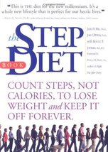 Step Diet Book: Count Steps, Not Calories to Lose Weight and Keep It Off... - $4.70