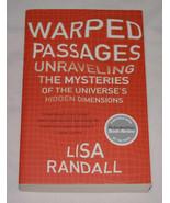Warped Passages : Unraveling The Mysteries De The Universe's Caché Dimen... - $12.11