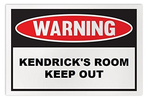 Personalized Novelty Warning Sign: Kendrick's Room Keep Out - Boys, Girls, Kids,