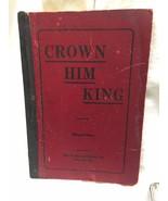Crown Him King Songbook Shaped Note Edition 1914 Ruebush-Kieffer Company - $4.95
