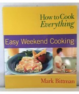 How to Cook Everything : Easy Weekend Cooking, Mark Bittman, Alan Witsch... - $9.85