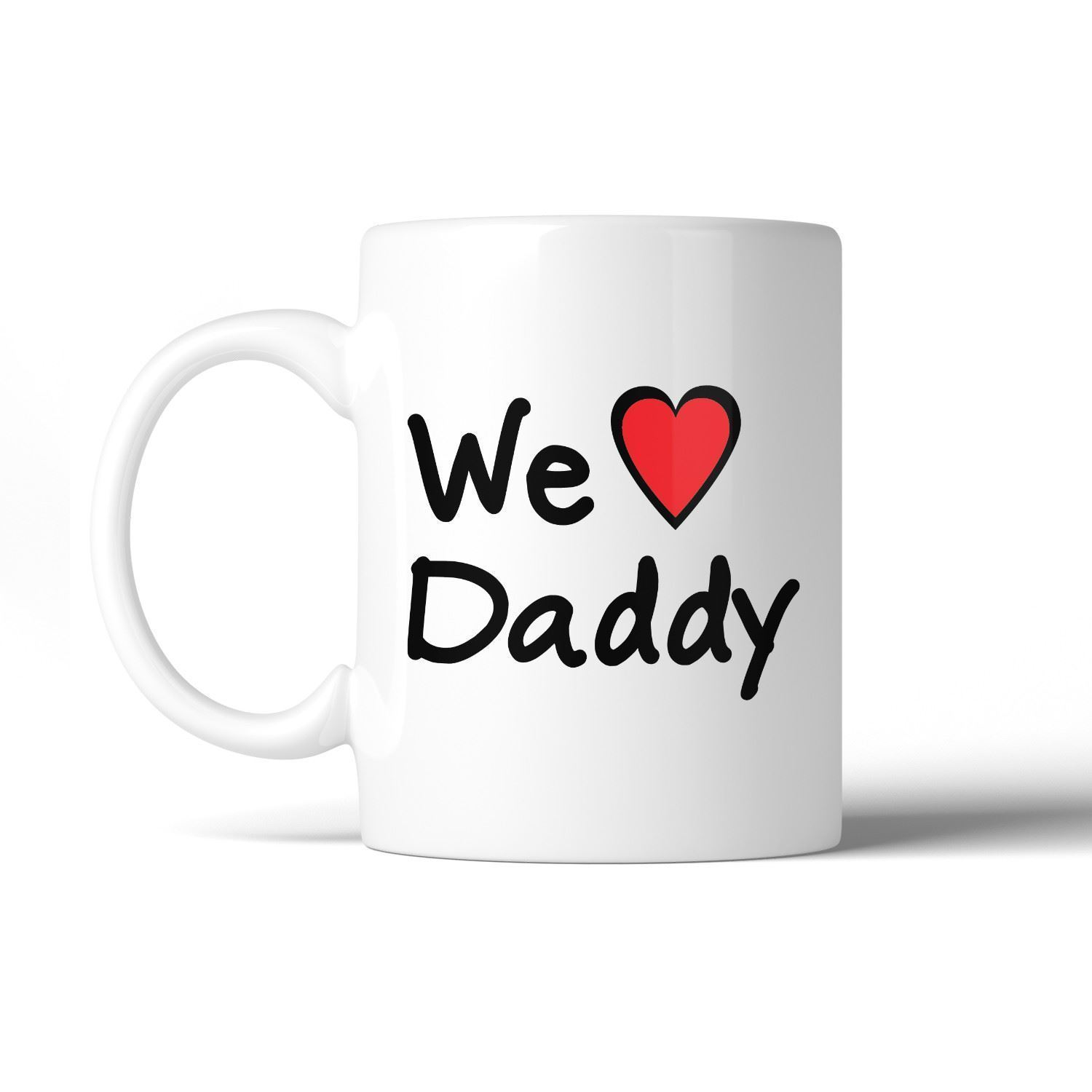We Love Dad White Cute Design Ceramic Mug Birthday Gifts For Dad
