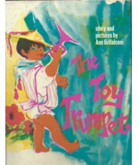 Book for Children -- THE TOY TRUMPET Story & Pictures by Ann Grifalconi ... - $8.50