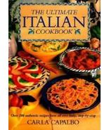 The Ultimate Italian Cookbook: Over 200 Authentic Recipes from All over ... - $38.12