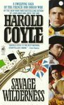 Savage Wilderness by Harold Coyle-1998, Pap.-1750s, British forces and American