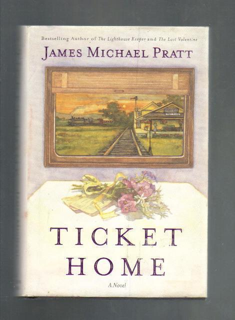 Ticket Home, Novel by James Michael Pratt, 1st Edition