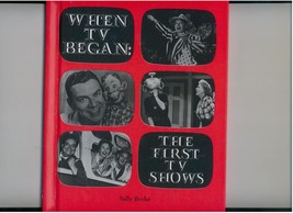 WHEN TV BEGAN: THE FIRST TV SHOWS--1978--illustrated--scarce - $10.00