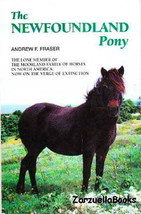 The Newfoundland Pony :  Andrew Fraser - New Softcover @ZB - $39.95