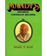 Mandy's Favorite Louisiana Recipes Cookbook  - $19.98