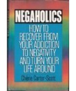 Negaholics: How to Overcome Negativity and Turn Your Life Around Carter-... - $10.99