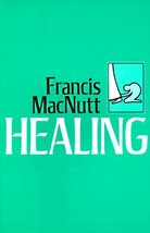 Healing: The first comprehensive Catholic book on healing Francis MacNut... - $3.79