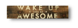'Wake Up And Be Awesome' - Rustic Wooden Cedar Sign - Size 5 x 25 - Item... - $34.00