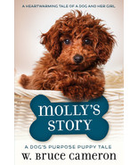 Molly's Story : A Dog's Purpose Puppy Tale : W Bruce Cameron: New Hardco... - $9.45