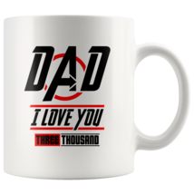 Coffee mug gift father day gift Dad I love you three thousand - $16.95