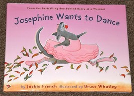 Josephine Wants to Dance by Jackie French and Bruce Whatley - $4.50