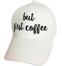 Embroidered Baseball Cap But First Coffee Black With White Hat - $13.52