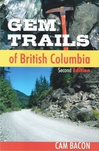 Gem Trails of British Columbia ~ Rock Hounding - $12.95