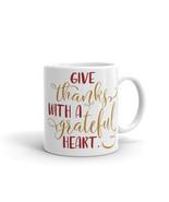 New Mug - Give Thanks with a Grateful Heart Mug - $10.99+