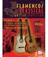 The Flamenco/Classical Guitar Tradition Vol. 1/Spiral Bound/NEW  - $22.99