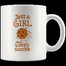 Just a Girl Who Loves Soccer 11oz Ceramic Coffee Mug Gift Orange Text - $19.95
