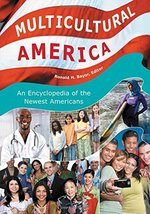 Multicultural America: An Encyclopedia of the Newest Americans [4  Volum... - $45.99