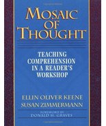 Mosaic of Thought: Teaching Comprehension in a Reader's Workshop Keene, ... - $3.27