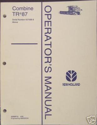 Primary image for New Holland TR87 Combine Operator's Manual s/n 557068 and up